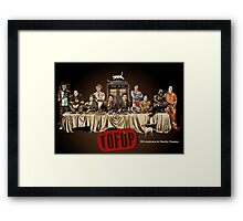 TOFOP- Last Supper Framed Print