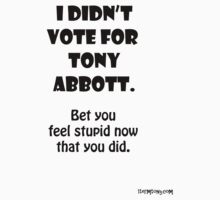 I didn't vote for Tony Abbott by cradox
