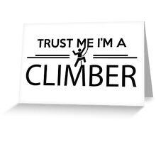 Trust me I'm a climber Greeting Card