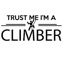 Trust me I'm a climber Photographic Print