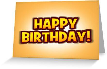 The Big Happy Birthday Greetings Card by Ra12