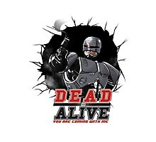 DEAD or ALIVE Photographic Print
