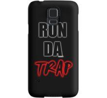 RUN DA TRAP Samsung Galaxy Case/Skin