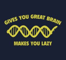 Gives You Great Brain. Makes You Lazy. by BrightDesign