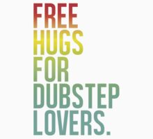 Free Hugs For Dubstep Lovers by DropBass