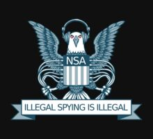 Illegal Spying is Illegal by Arthur Reeder