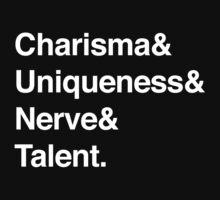 Charisma& Uniqueness& Nerve& Talent. by vsdesigns