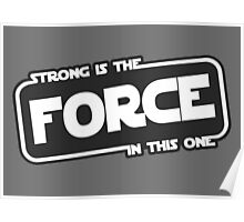 Strong is the Force Poster