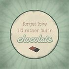 I'd rather fall in chocolate by Fenja Van Em