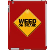 weed on board iPad Case/Skin