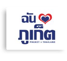 I Heart (Love) Phuket (Chan Rak Phuket) Canvas Print