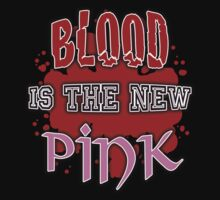 Blood is the New Pink by BadRabbit