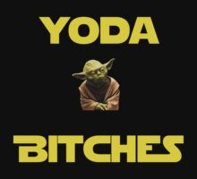 Yoda Bitches by zacharyskaplan
