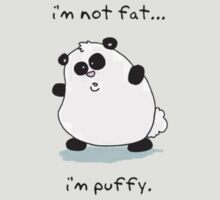 I'm not fat, i'm puffy! by LeaveMeAlone