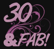 30 And Fabulous Birthday by thepixelgarden