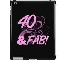 40 And Fabulous Birthday iPad Case/Skin