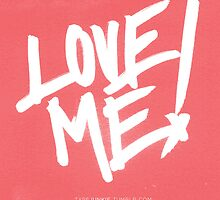 Love Me! - Anonymous by typejunkie