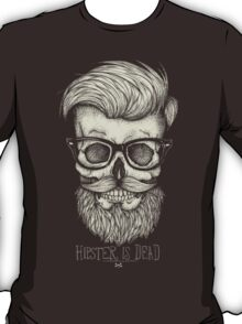 Hipster is Dead II T-Shirt