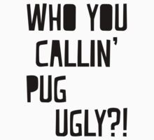 Pug Ugly! by miupugugly