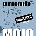 Funny Text Poster - Temporary Loss of Mojo Blue by Natalie Kinnear