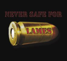 """Never Safe For Lames"" by GetRealClothing"