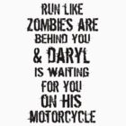 Run Like Daryl Is Waiting by geekygirl37