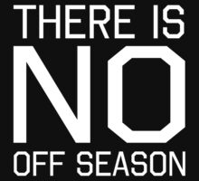 There is no off season by sportsfan