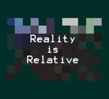Reality is Relative by MagicalDisco