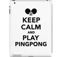 Keep calm and play Ping Pong iPad Case/Skin