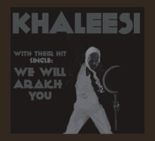 Khaleesi - We Will Arakh You (Black and White) by Leanne Egan