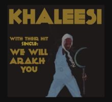 Khaleesi - We Will Arakh You by Leanne Egan