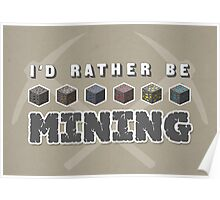 I'd Rather Be Mining Poster