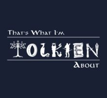 What I'm Tolkien About!  Kids Clothes