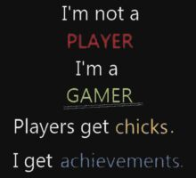 I am a gamer not a player by touhidkudchi