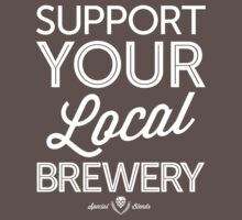 Support Your Local Brewery (White Print) by smashtransit