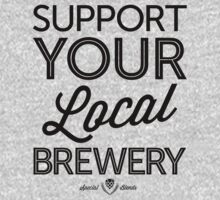 Support Your Local Brewery (Black Print) by smashtransit