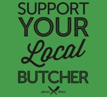 Support Your Local Butcher (Black Print) Kids Clothes