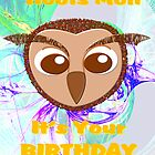 A Hoots Mon Owl birthday card. by Dennis Melling