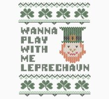 Wanna Play with Me Leprechaun St Patricks Day T Shirt by xdurango