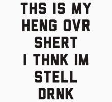 Hangover Shirt. by Six 3
