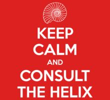 Keep Calm and Consult the Helix by Phox
