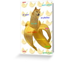 Banana Doge! Greeting Card