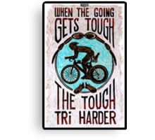 Tri Harder Canvas Print