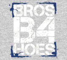 Bros before hoes by dogukantas