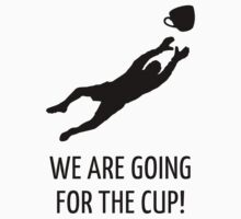 We are going for the cup! (Football / Black) by MrFaulbaum