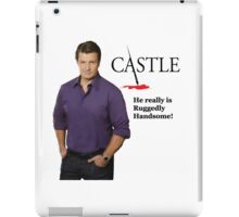 He Really Is Ruggedly Handsome - Castle Nathan Fillion iPad Case/Skin