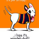 Bull Terrier Wonder-Bull Birthday by offleashart