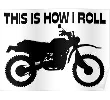This Is How I Roll Dirt Bike Poster