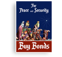 For Peace and Security Buy Bonds Canvas Print