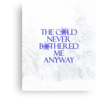 Frozen- The Cold Never Bothered Me Anyway Canvas Print